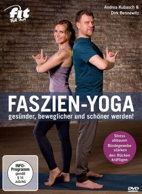 Fit for Fun: Faszien-Yoga, Andrea Kubasch, Dirk Bennewitz