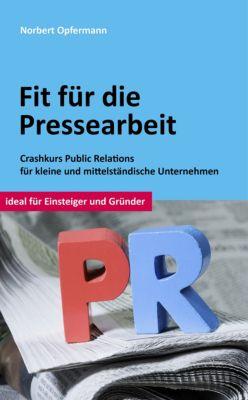 Fit für die Pressearbeit, Norbert Opfermann