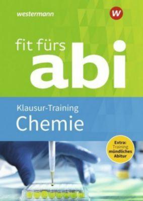 Fit fürs Abi: Chemie Klausur-Training - Martina Tschiedel |