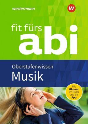 Fit fürs Abi: Musik Oberstufenwissen - Jürgen Rettenmaier |