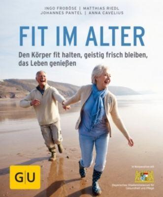Fit im Alter, Ingo Froböse, Matthias Riedl, Anna Cavelius, Johannes Pantel