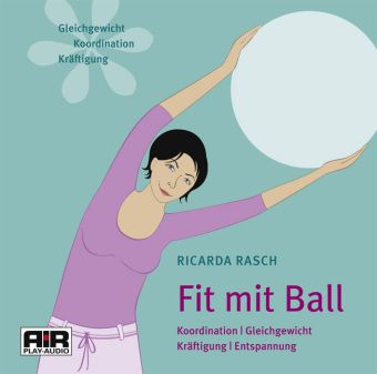 Fit mit Ball, 1 Audio-CD, Various