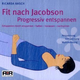 Fit nach Jacobson - Progressiv entspannen, 1 Audio-CD, Ricarda Rasch