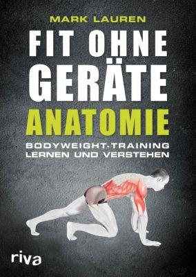Fit ohne Geräte - Anatomie, Mark Lauren