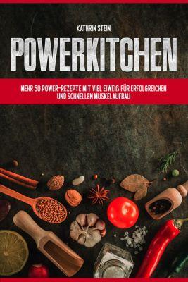 Fitness Kochbuch - Mehr als 50 schnelle und einfache Fitness Rezepte mit viel Eiweiß für Muskelaufbau & Abnehmen, Kathrin Stein