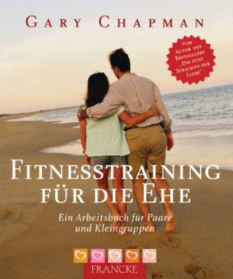 Fitnesstraining für die Ehe, Gary Chapman
