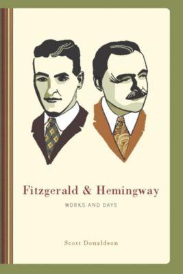 Fitzgerald and Hemingway, Scott Donaldson
