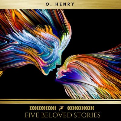 Five Beloved Stories by O. Henry, O. Henry