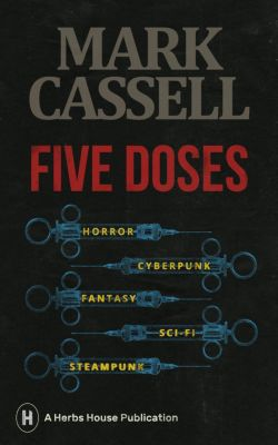 Five Doses, Mark Cassell