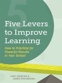 Five Levers to Improve Learning, Tony Frontier, James Rickabaugh