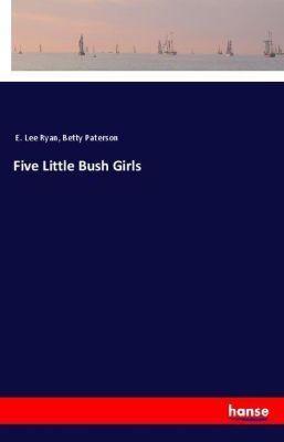 Five Little Bush Girls, E. Lee Ryan, Betty Paterson