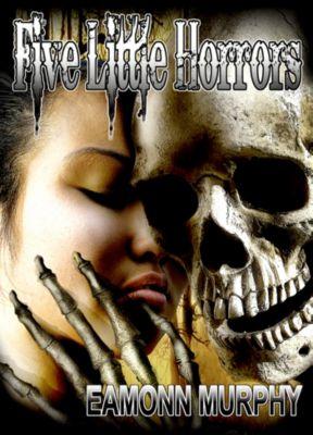 Five Little Horrors, Eamonn Murphy