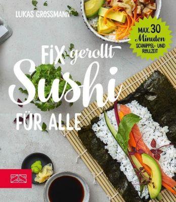 Fix gerollt - Sushi für alle - Lukas Großmann pdf epub