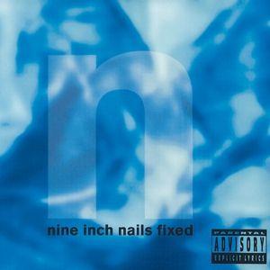Fixed, Nine Inch Nails