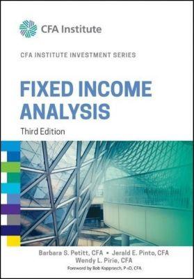 Fixed Income Analysis, Barbara Petitt, Jerald E. Pinto, Wendy L. Pirie