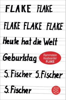 Flake - Heute hat die Welt Geburtstag - Christian 'Flake' Lorenz  