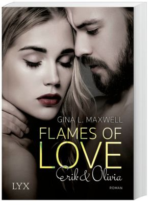 Flames of Love - Erik & Olivia, Gina L. Maxwell