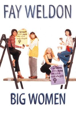 Flamingo: Big Women, Fay Weldon