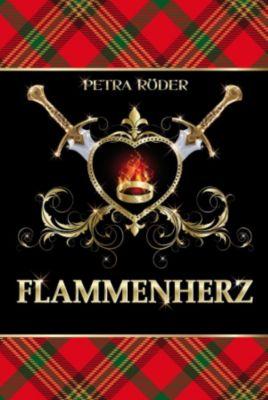 Flammenherz Saga Band 1: Flammenherz, Petra Röder