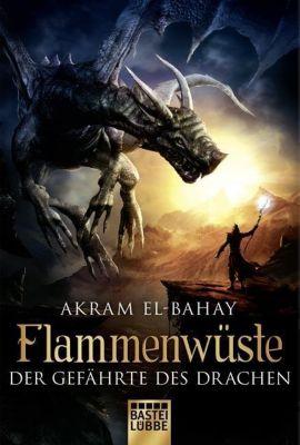 Flammenwüste Band 2: Der Gefährte des Drachen - Akram El-Bahay |