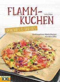 Flammkuchen, Quiches & Tartes - Felix Weber |