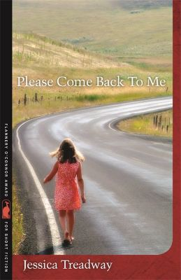 Flannery O'Connor Award for Short Fiction Ser.: Please Come Back To Me, Jessica Treadway