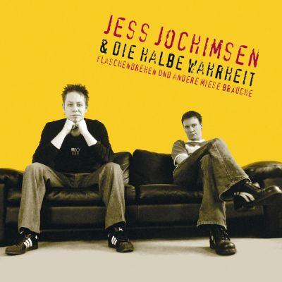 Flaschendrehen und andere miese Bräuche, Jess Jochimsen & die halbe Wahrheit