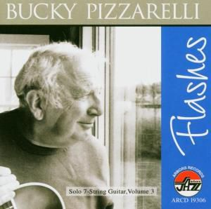 Flashes-A Lifetime In Words And Music, Bucky Pizzarelli