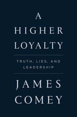 Flatiron Books: A Higher Loyalty, James Comey