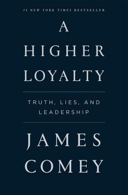 Flatiron Books: A Higher Loyalty, James Comey