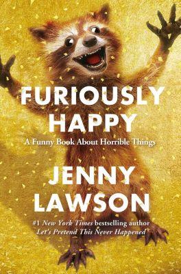 Flatiron Books: Furiously Happy, Jenny Lawson
