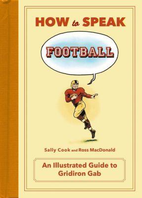 Flatiron Books: How to Speak Football, Sally Cook