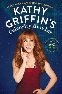 Flatiron Books: Kathy Griffin's Celebrity Run-Ins, Kathy Griffin