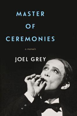 Flatiron Books: Master of Ceremonies, Joel Grey
