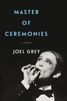 Flatiron Books: Master of Ceremonies, Joel Grey