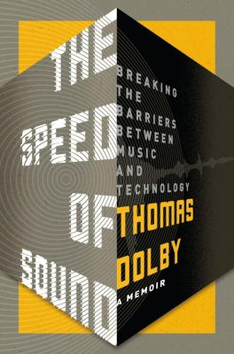 Flatiron Books: The Speed of Sound, Thomas Dolby