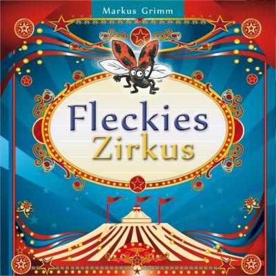 Flecki: Markus Grimm - Fleckies Zirkus