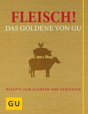 Fleisch! Das Goldene von GU