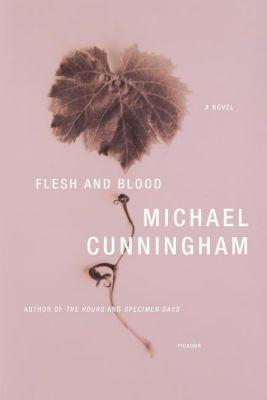 Flesh and Blood, Michael Cunningham