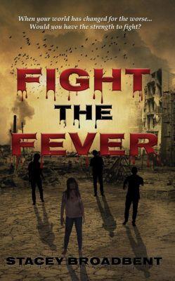 Flesh-eater: Fight the Fever (Flesh-eater, #2), Stacey Broadbent