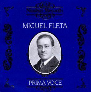 Fleta/Prima Voce, Miguel Fleta