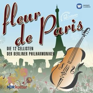 Fleur De Paris, Die 12 Cellisten der Berliner Philharmoniker