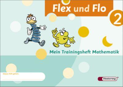 Flex und Flo, Ausgabe 2007: Bd.2 Mein Trainingsheft Mathematik