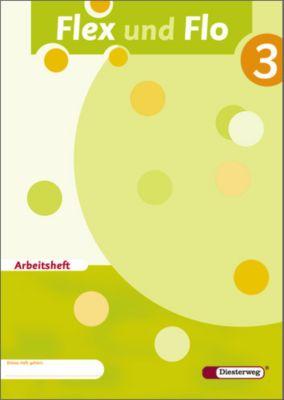 Flex und Flo, Ausgabe 2007: Bd.3 Arbeitsheft