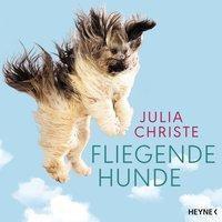 Fliegende Hunde - Julia Christe |