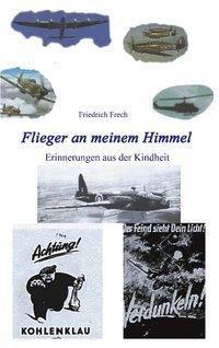 Flieger an meinem Himmel - Friedrich Frech |