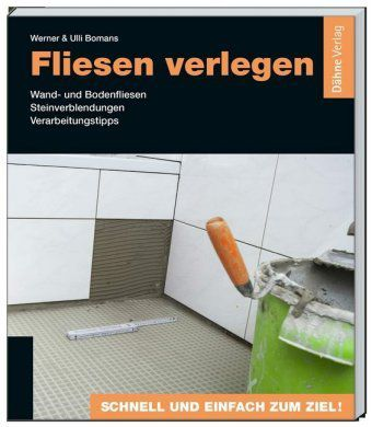 fliesen verlegen buch jetzt portofrei bei bestellen. Black Bedroom Furniture Sets. Home Design Ideas