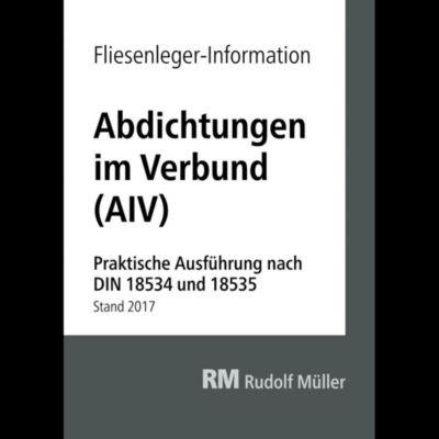 Fliesenleger-Information: Abdichtungen im Verbund (AIV), Werner Hagemann