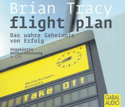 Flight Plan, 4 Audio-CDs, Brian Tracy
