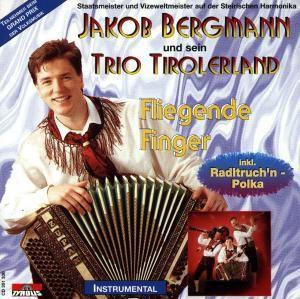 Flinke Finger, Jakob Trio Tirolerland & Bergmann